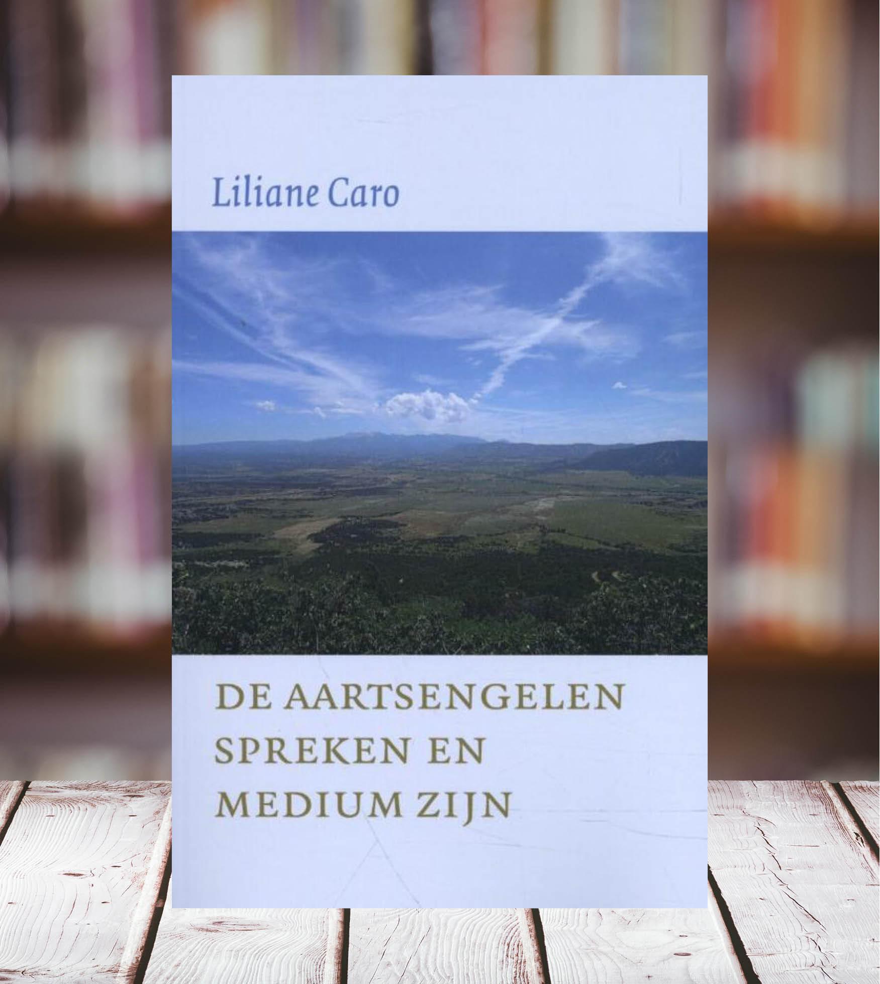 Photo of Recensie: Liliane Caro – De aartsengelen spreken en medium zijn